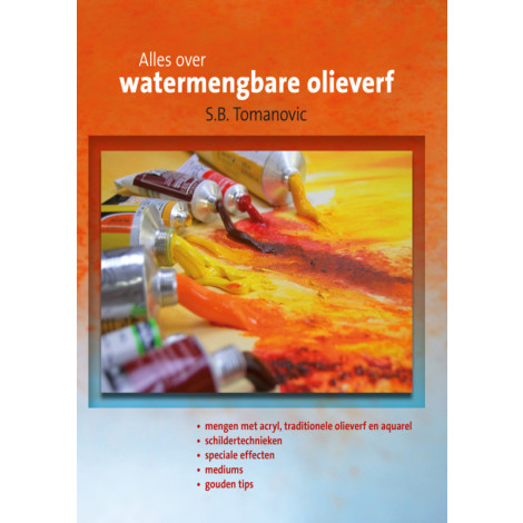 Alles over watervermengbare olieverf - S.B. Tomanovic